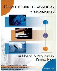 Como iniciar, desarrollar y administrar un negocio pequeño en Puerto Rico