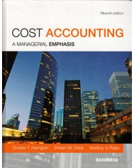 Cost Accounting: A Managerial Emphasis 15e