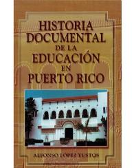 Historia Documental de la Educación en Puerto Rico 3ed.