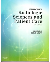 Introduction to Radiologic Sciences and Patient Care 5e