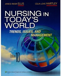 Nursing In Today's World: Trends, Issues and Management 10e